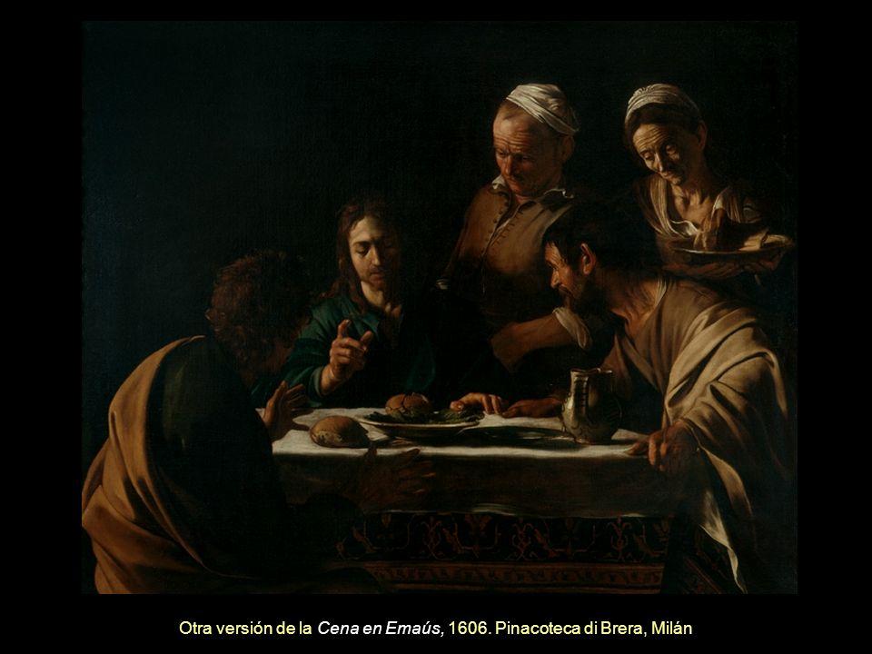 Otra versión de la Cena en Emaús, 1606. Pinacoteca di Brera, Milán