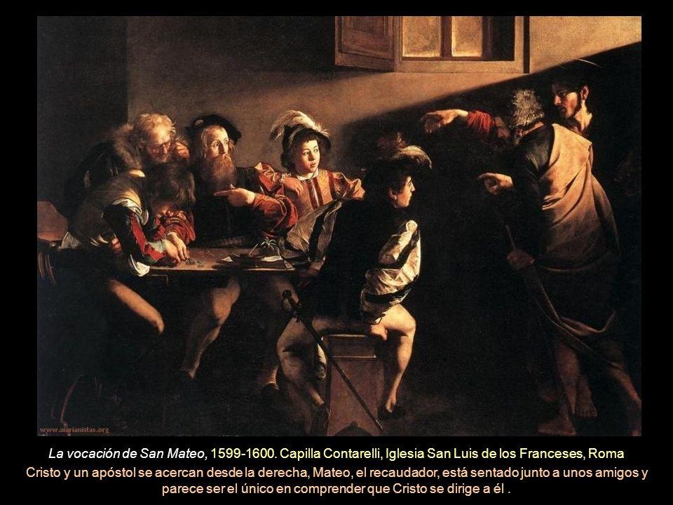 . La vocación de San Mateo, 1599-1600. Capilla Contarelli, Iglesia San Luis de los Franceses, Roma.