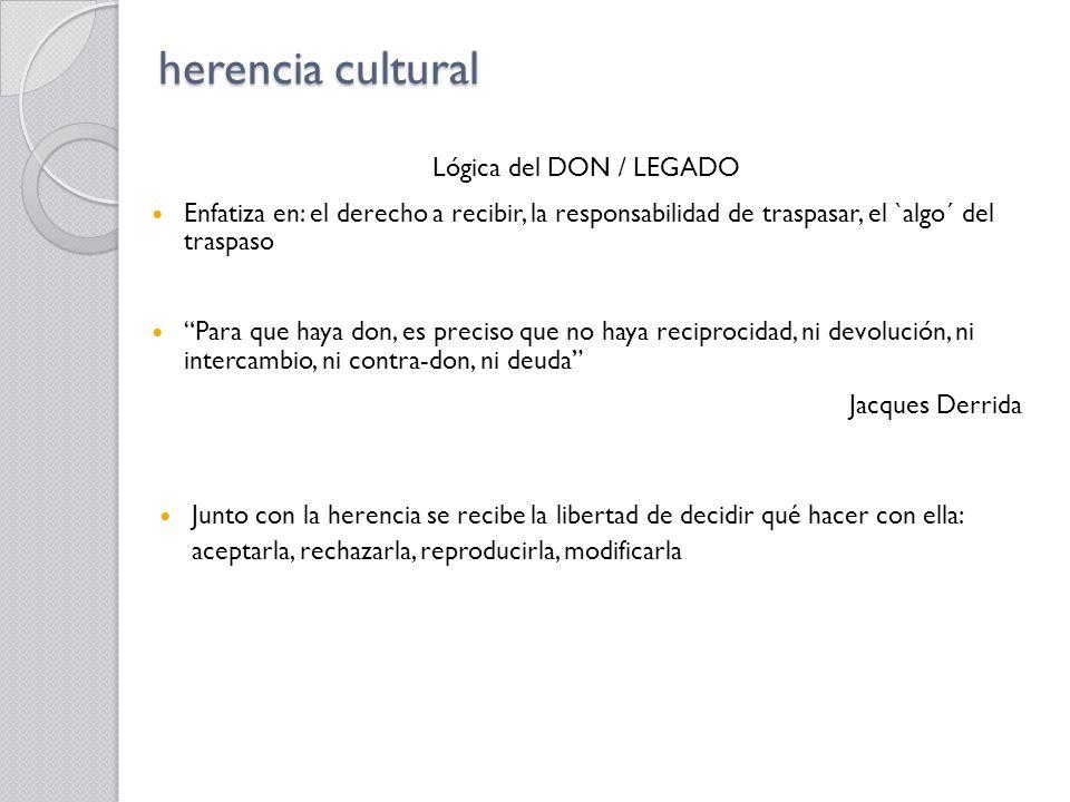 herencia cultural Lógica del DON / LEGADO