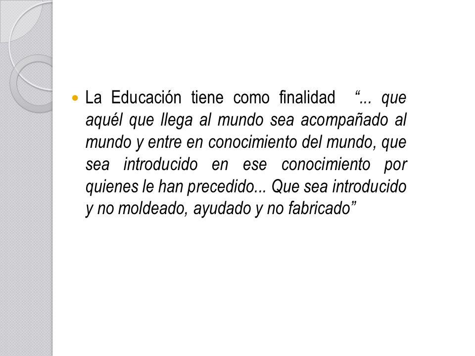La Educación tiene como finalidad