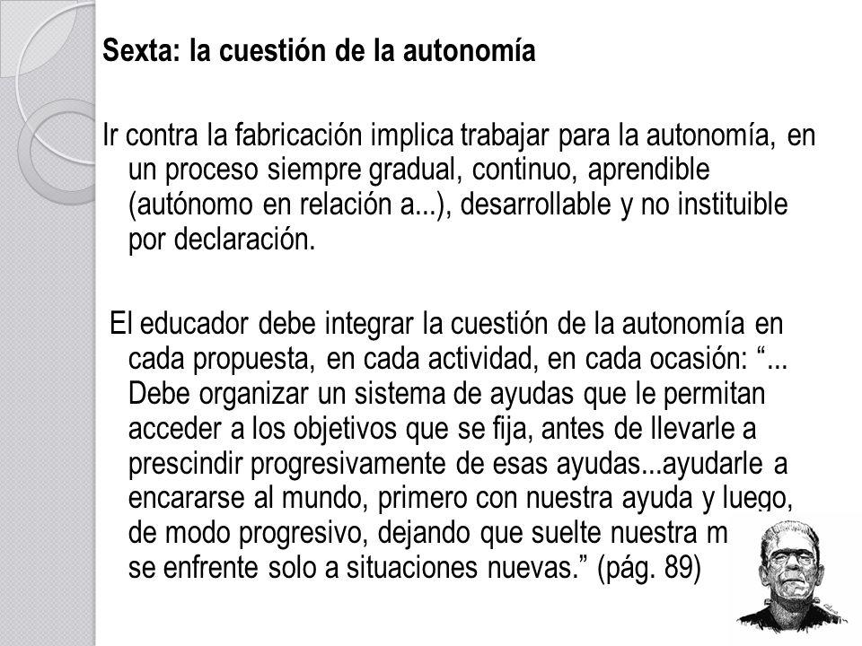 Sexta: la cuestión de la autonomía
