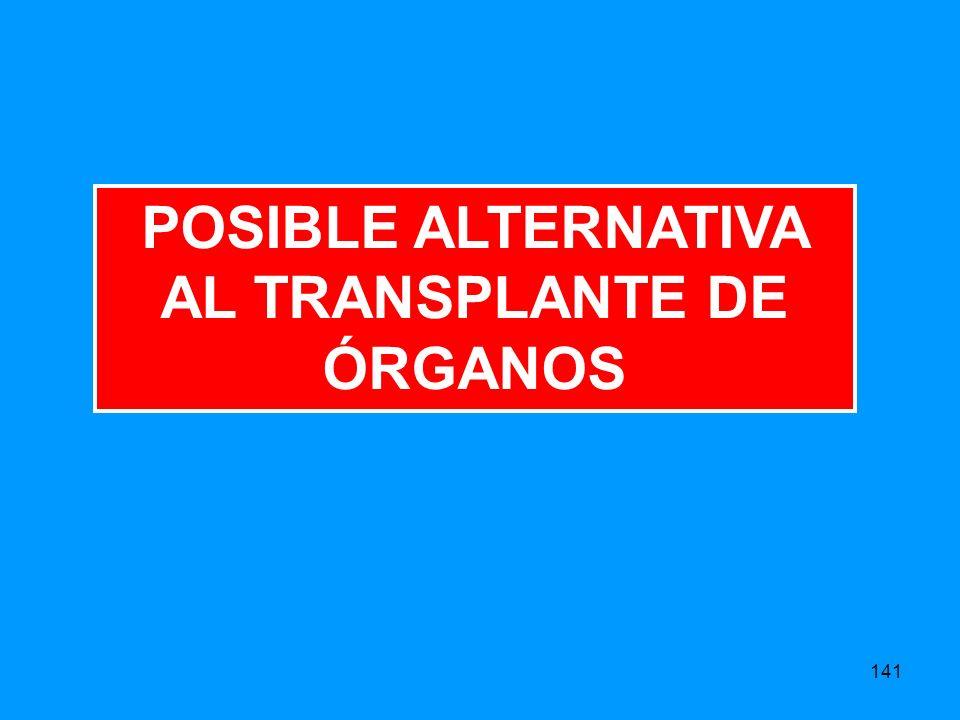 POSIBLE ALTERNATIVA AL TRANSPLANTE DE ÓRGANOS