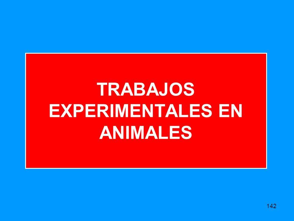 TRABAJOS EXPERIMENTALES EN ANIMALES