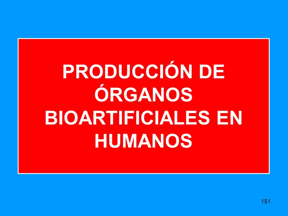 PRODUCCIÓN DE ÓRGANOS BIOARTIFICIALES EN HUMANOS