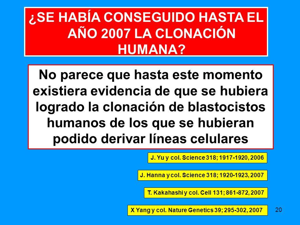 ¿SE HABÍA CONSEGUIDO HASTA EL AÑO 2007 LA CLONACIÓN HUMANA