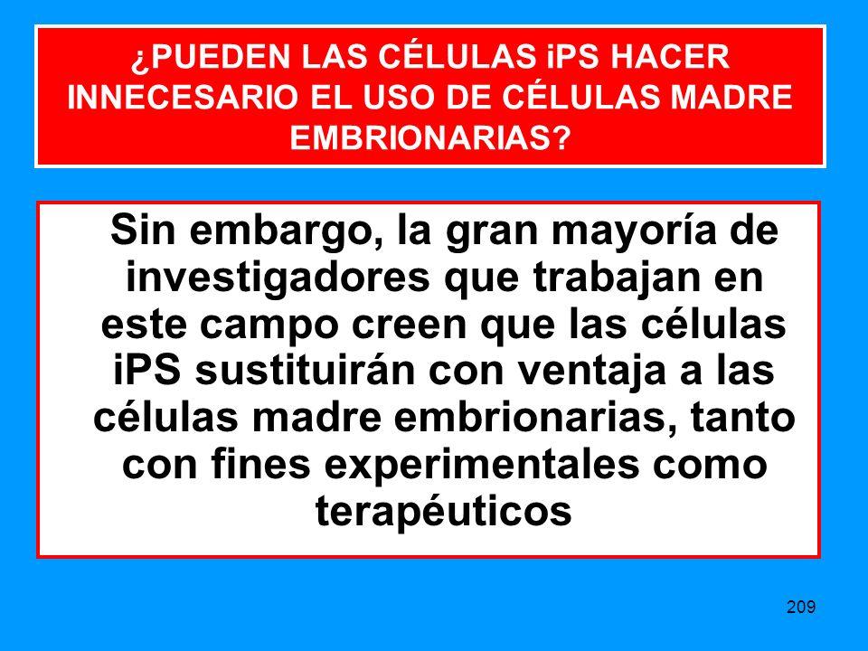 ¿PUEDEN LAS CÉLULAS iPS HACER INNECESARIO EL USO DE CÉLULAS MADRE EMBRIONARIAS