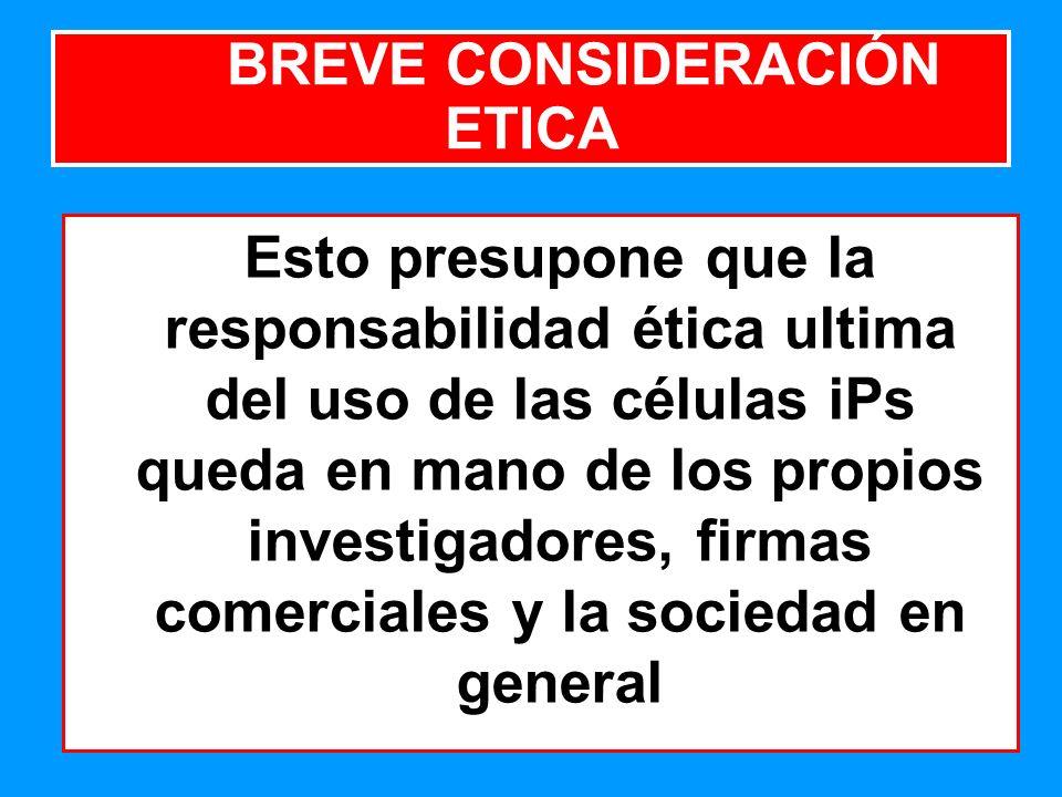 BREVE CONSIDERACIÓN ETICA