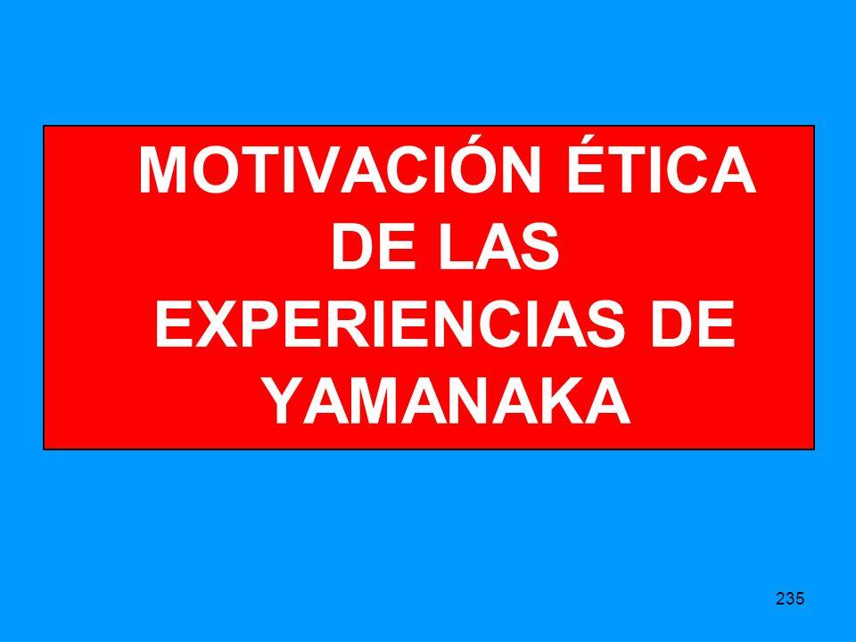 MOTIVACIÓN ÉTICA DE LAS EXPERIENCIAS DE YAMANAKA