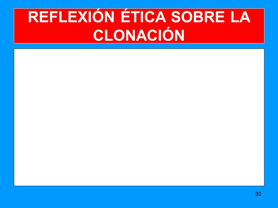 REFLEXIÓN ÉTICA SOBRE LA CLONACIÓN