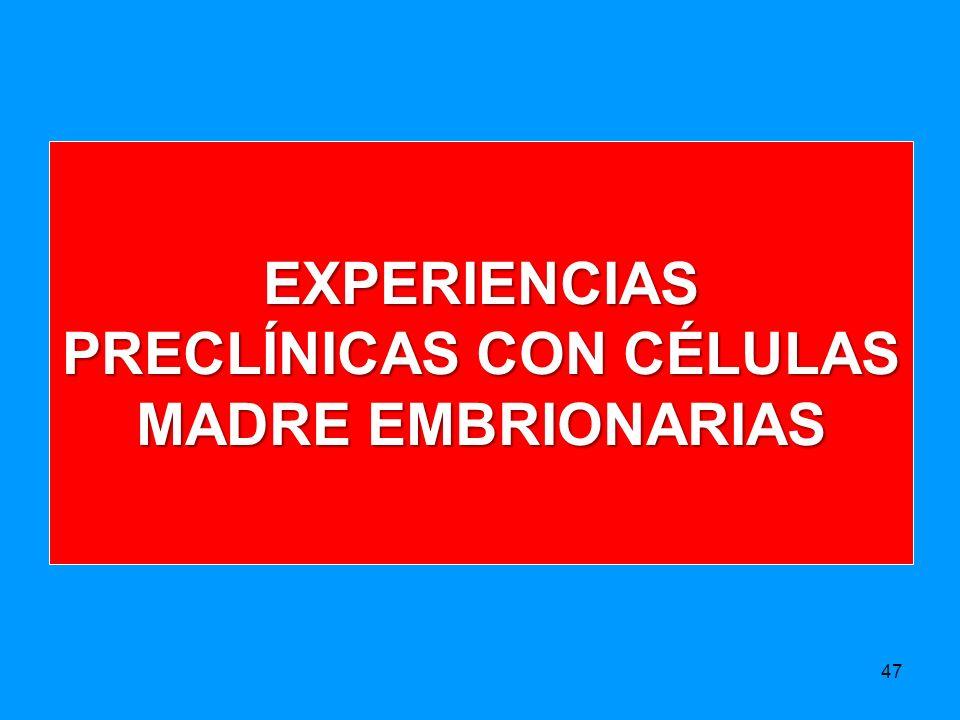 EXPERIENCIAS PRECLÍNICAS CON CÉLULAS MADRE EMBRIONARIAS
