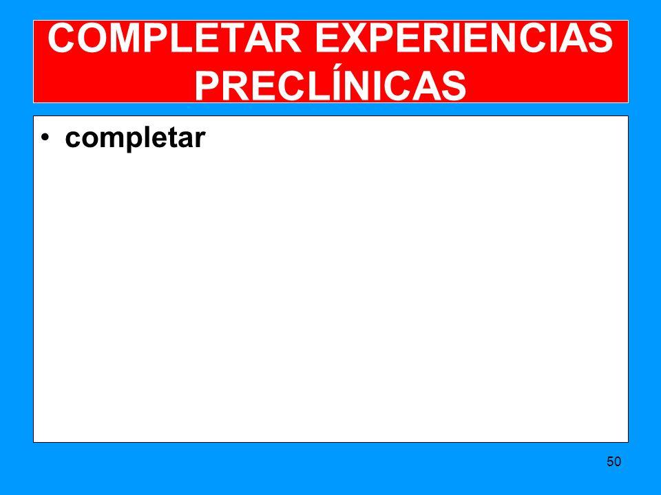 COMPLETAR EXPERIENCIAS PRECLÍNICAS