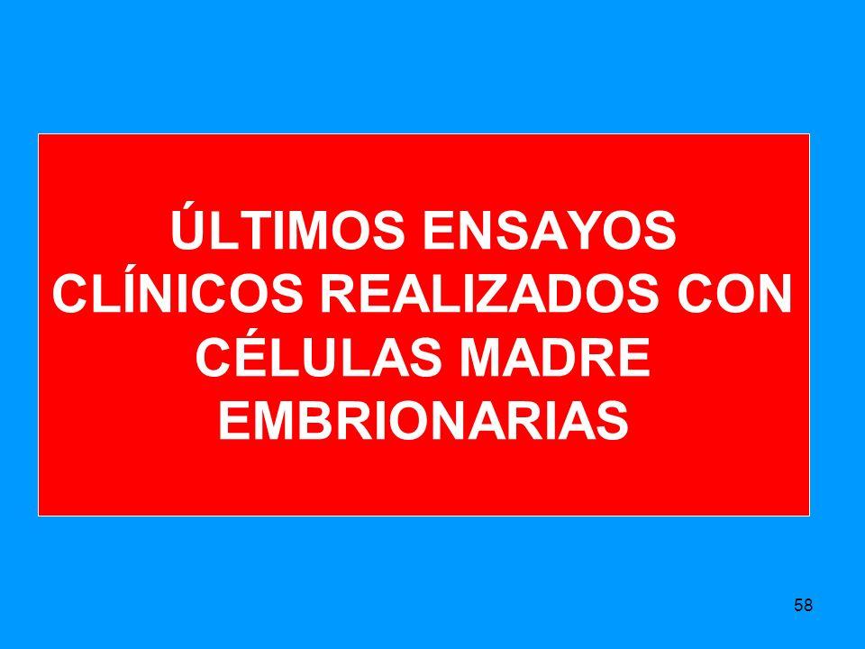 ÚLTIMOS ENSAYOS CLÍNICOS REALIZADOS CON CÉLULAS MADRE EMBRIONARIAS