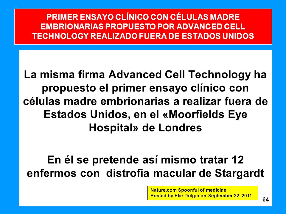 PRIMER ENSAYO CLÍNICO CON CÉLULAS MADRE EMBRIONARIAS PROPUESTO POR ADVANCED CELL TECHNOLOGY REALIZADO FUERA DE ESTADOS UNIDOS