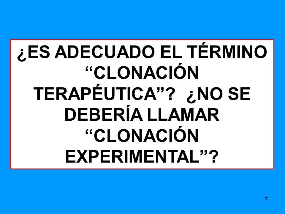 ¿ES ADECUADO EL TÉRMINO CLONACIÓN TERAPÉUTICA