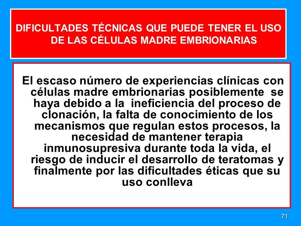 DIFICULTADES TÉCNICAS QUE PUEDE TENER EL USO DE LAS CÉLULAS MADRE EMBRIONARIAS