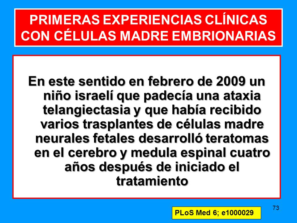 PRIMERAS EXPERIENCIAS CLÍNICAS CON CÉLULAS MADRE EMBRIONARIAS