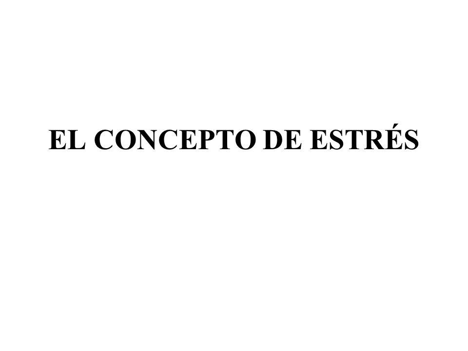 EL CONCEPTO DE ESTRÉS