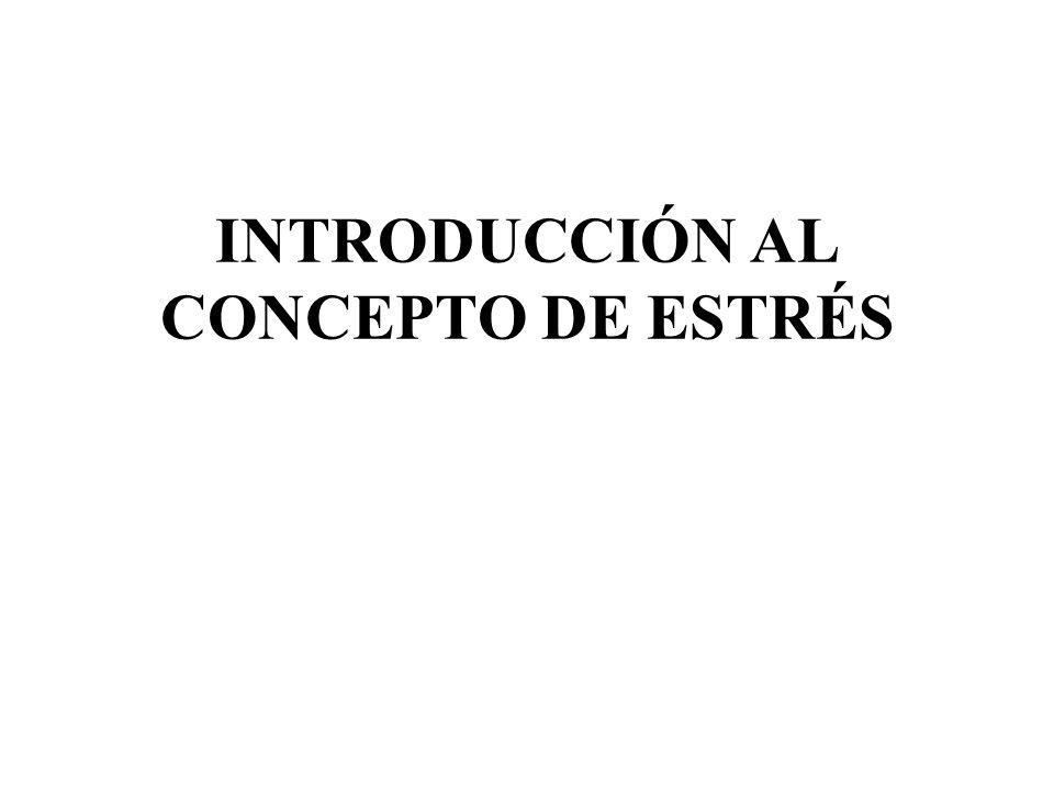 INTRODUCCIÓN AL CONCEPTO DE ESTRÉS