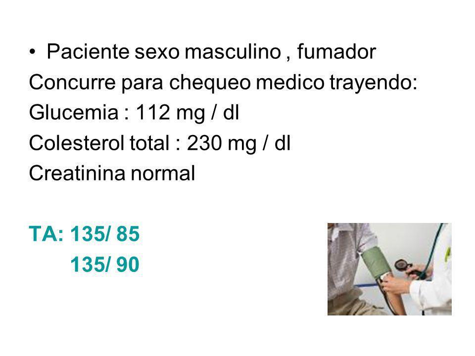 Paciente sexo masculino , fumador