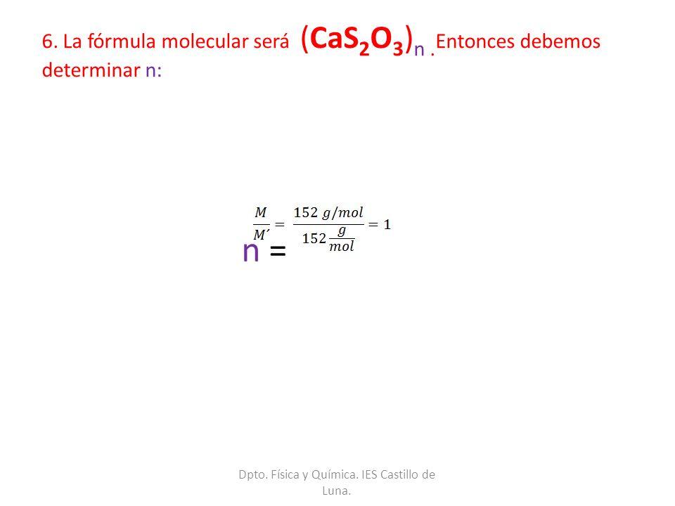 6. La fórmula molecular será (CaS2O3)n .Entonces debemos determinar n: