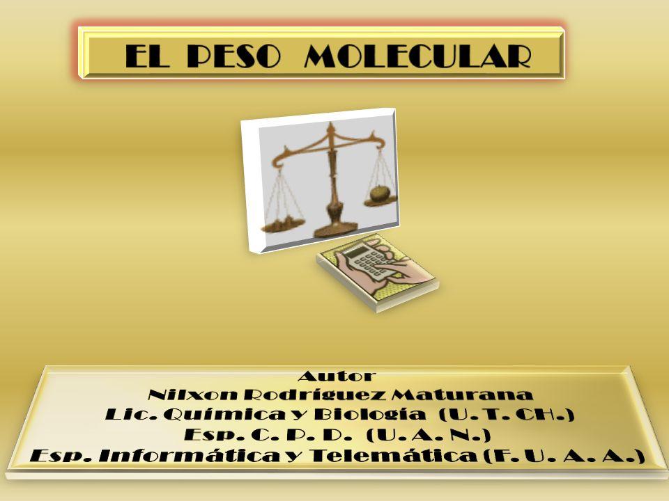 EL PESO MOLECULAR Autor Nilxon Rodríguez Maturana