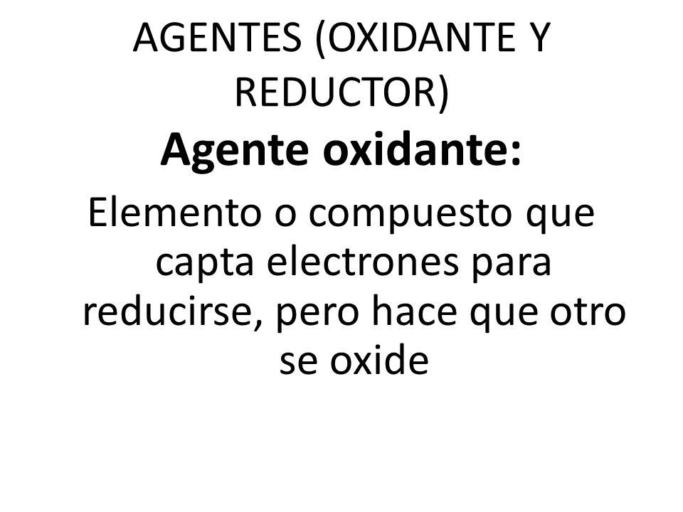 AGENTES (OXIDANTE Y REDUCTOR)