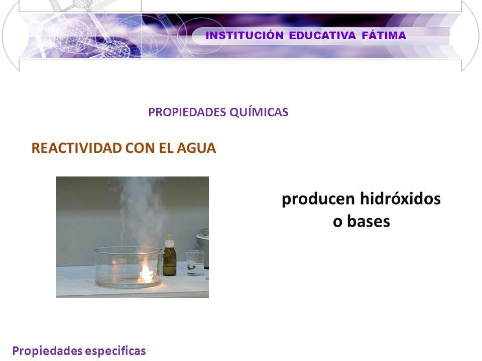 producen hidróxidos o bases Propiedades especificas