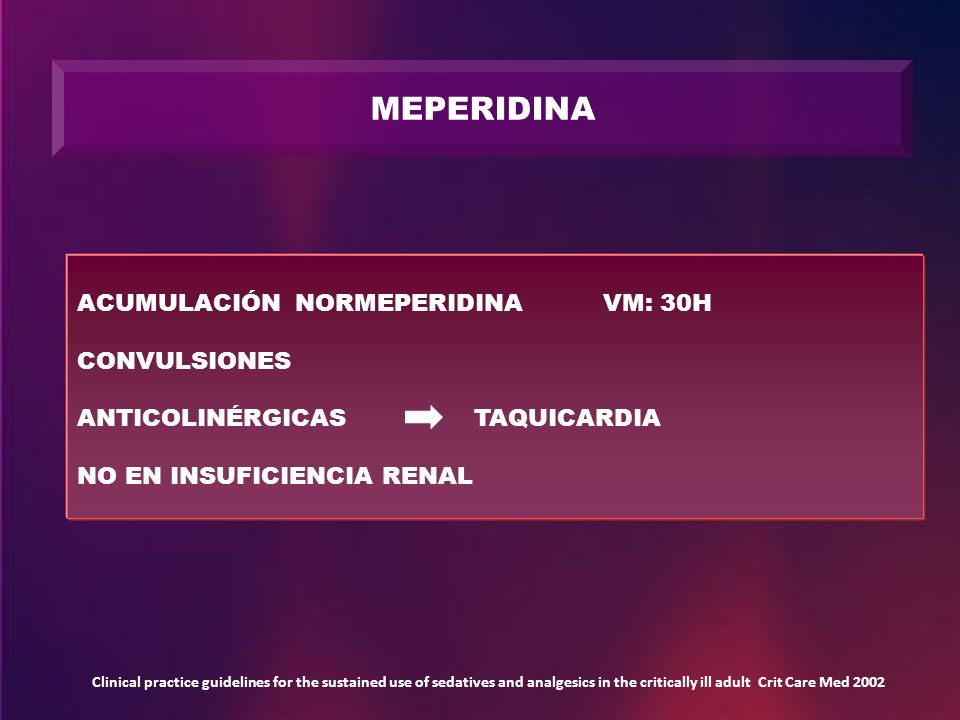 MEPERIDINA ACUMULACIÓN NORMEPERIDINA VM: 30H CONVULSIONES