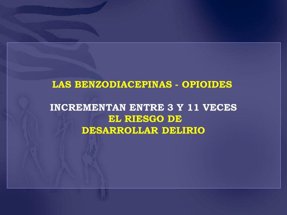 LAS BENZODIACEPINAS - OPIOIDES INCREMENTAN ENTRE 3 Y 11 VECES