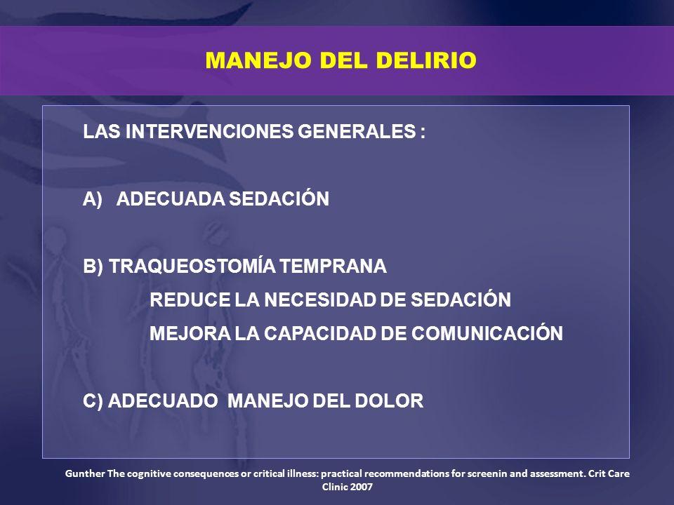 MANEJO DEL DELIRIO LAS INTERVENCIONES GENERALES : ADECUADA SEDACIÓN