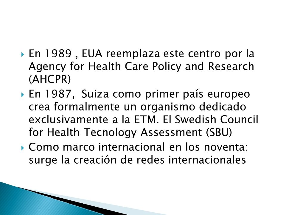 En 1989 , EUA reemplaza este centro por la Agency for Health Care Policy and Research (AHCPR)