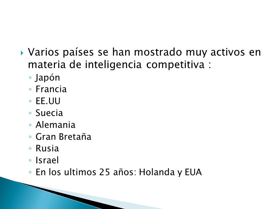 Varios países se han mostrado muy activos en materia de inteligencia competitiva :