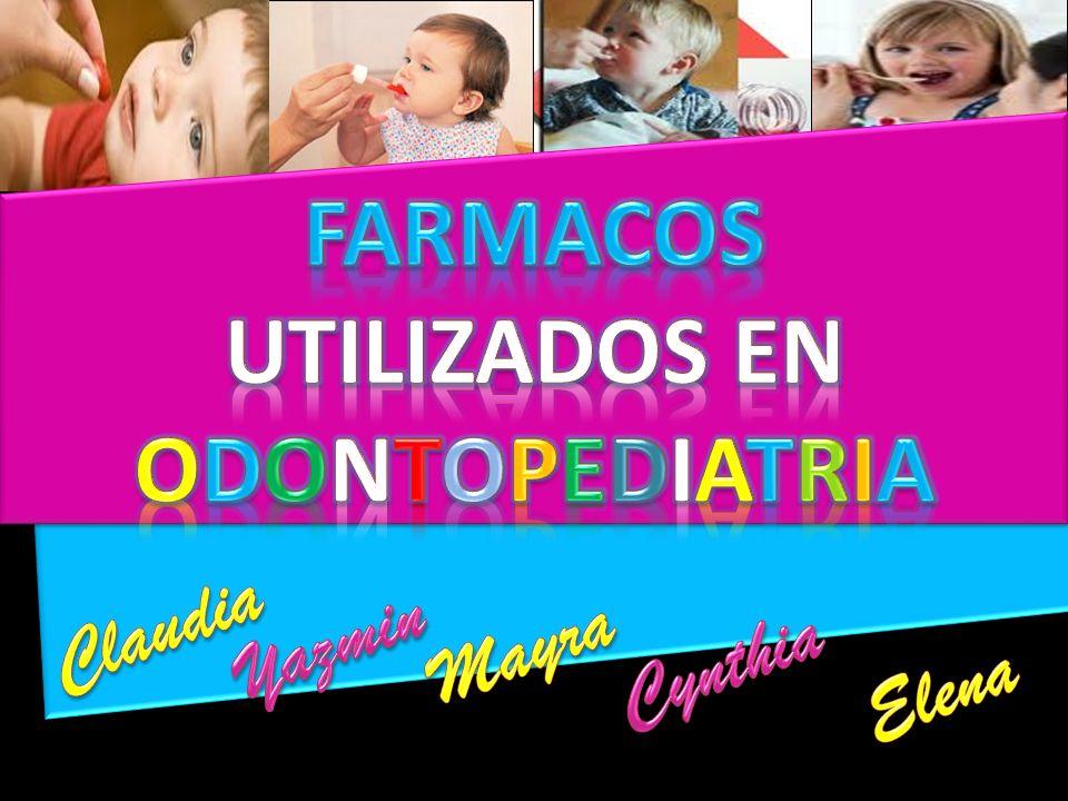 FARMACOS UTILIZADOS EN ODONTOPEDIATRIA
