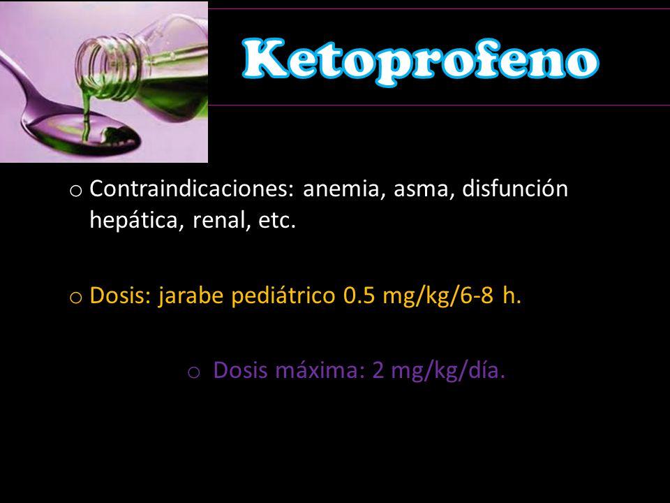 Dosis máxima: 2 mg/kg/día.