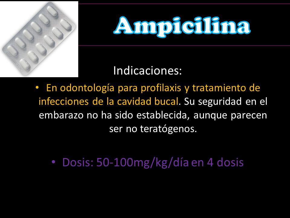 Dosis: 50-100mg/kg/día en 4 dosis