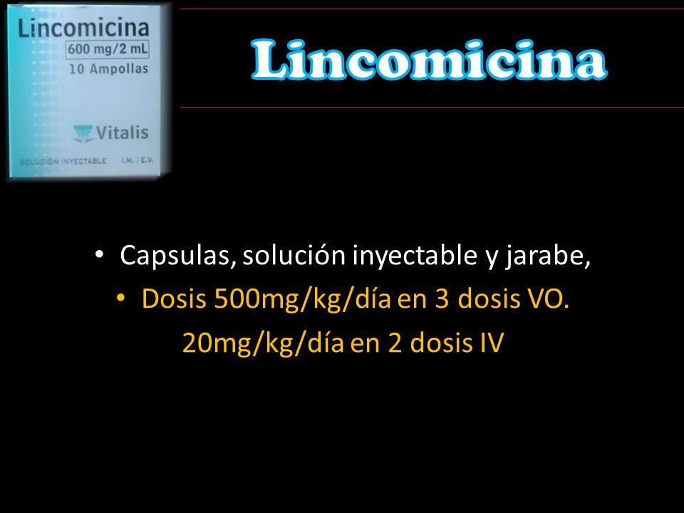 Lincomicina Capsulas, solución inyectable y jarabe,