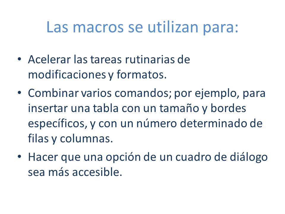 Las macros se utilizan para: