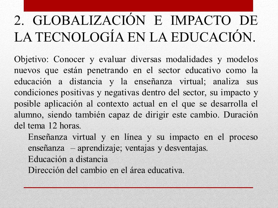 2. GLOBALIZACIÓN E IMPACTO DE LA TECNOLOGÍA EN LA EDUCACIÓN.