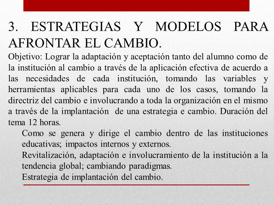3. ESTRATEGIAS Y MODELOS PARA AFRONTAR EL CAMBIO.