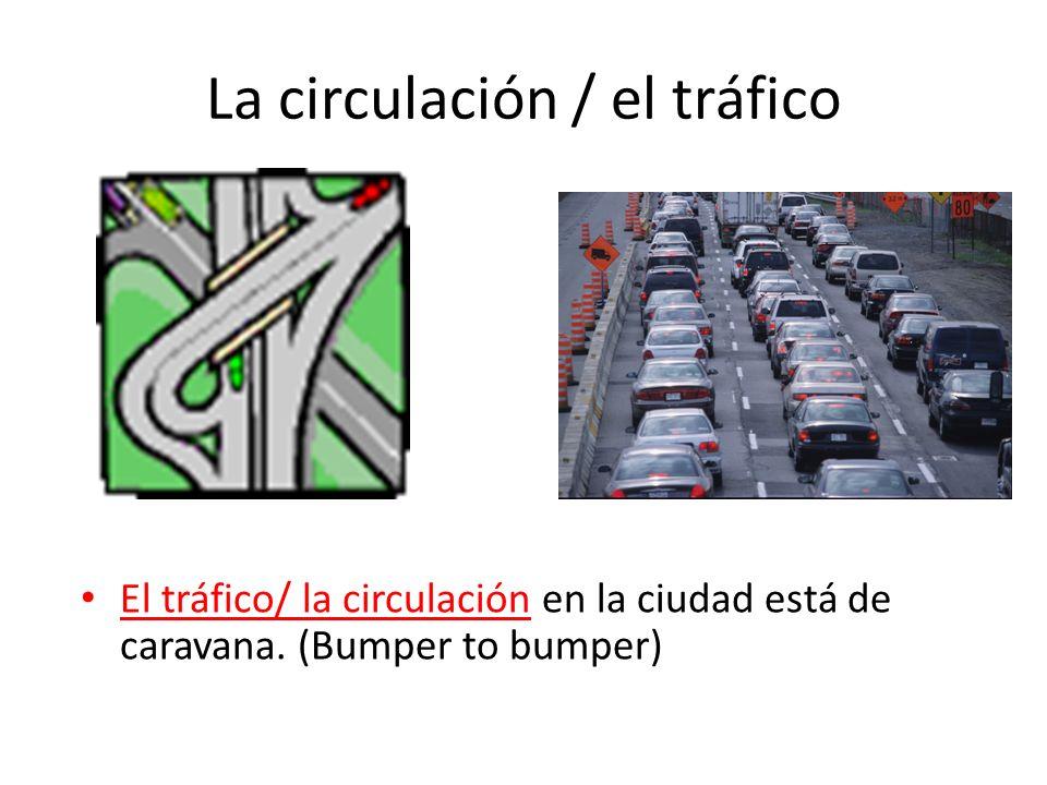 La circulación / el tráfico