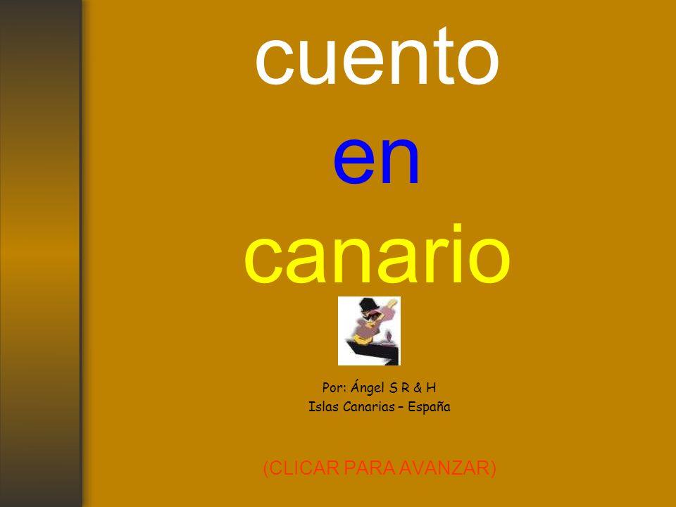 Por: Ángel S R & H Islas Canarias – España (CLICAR PARA AVANZAR)