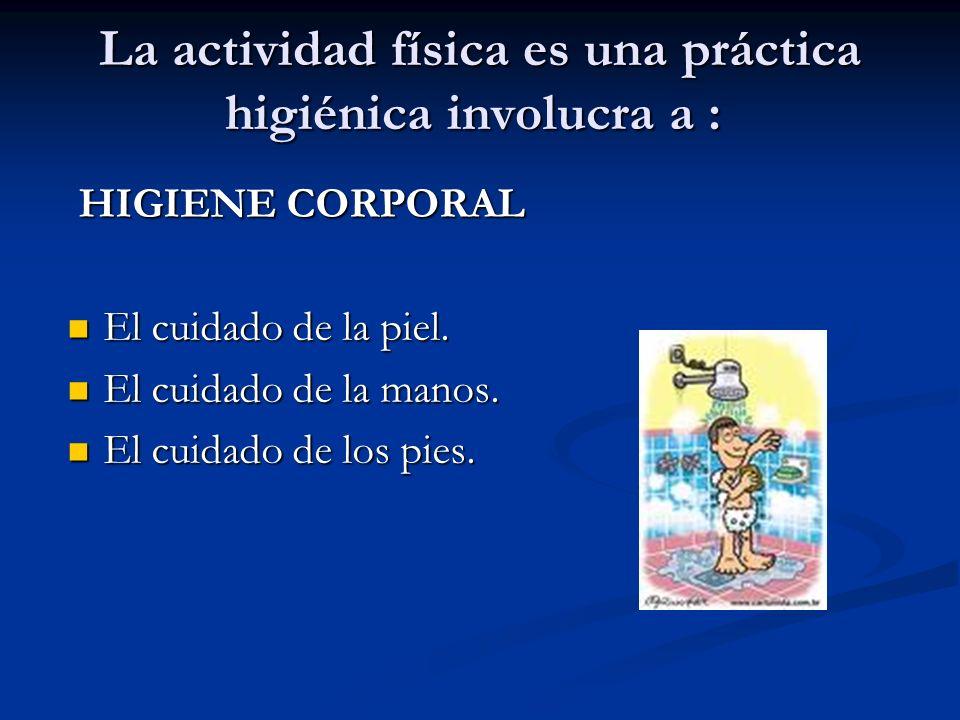 La actividad física es una práctica higiénica involucra a :