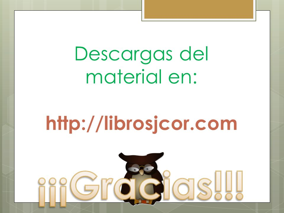 Descargas del material en: http://librosjcor.com