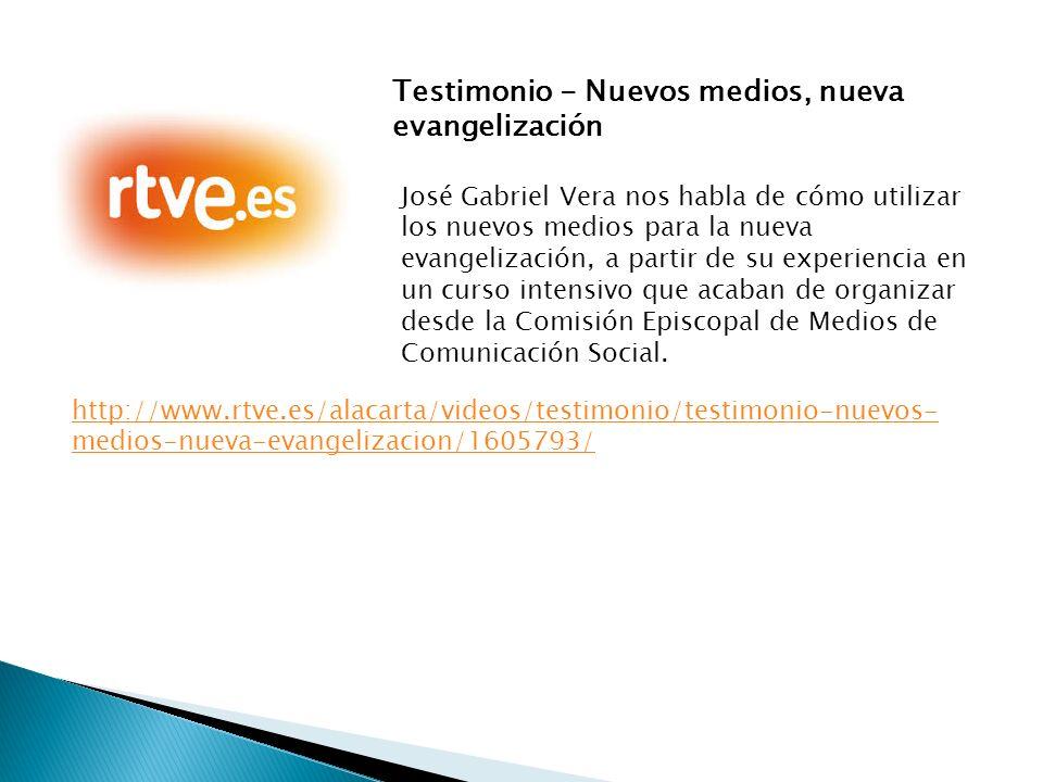 Testimonio - Nuevos medios, nueva evangelización