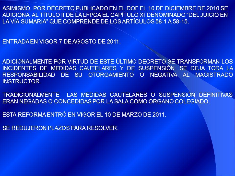 ASIMISMO, POR DECRETO PUBLICADO EN EL DOF EL 10 DE DICIEMBRE DE 2010 SE