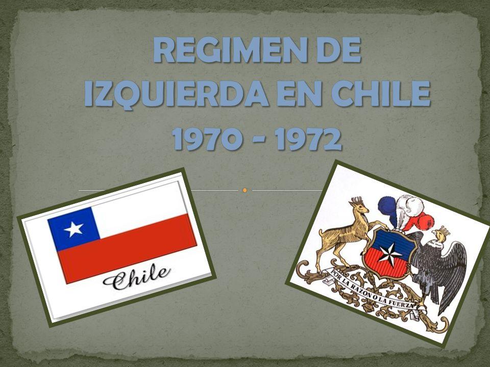 REGIMEN DE IZQUIERDA EN CHILE 1970 - 1972