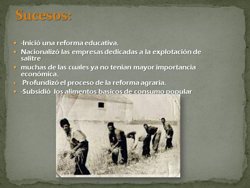 Sucesos: -Inició una reforma educativa.