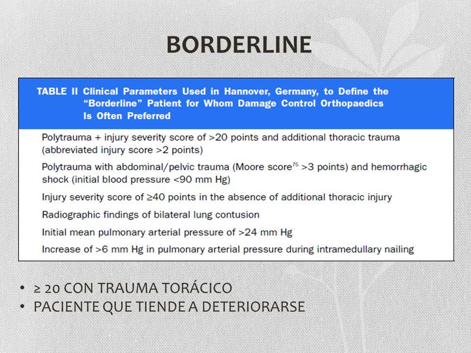 BORDERLINE ≥ 20 CON TRAUMA TORÁCICO PACIENTE QUE TIENDE A DETERIORARSE