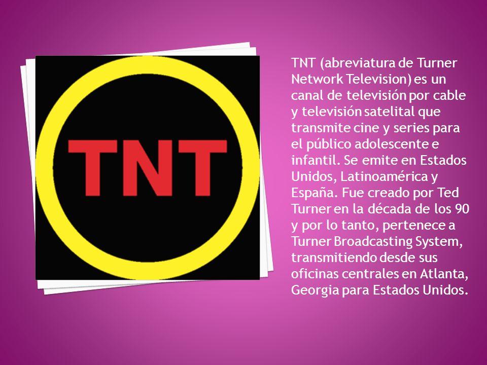 TNT (abreviatura de Turner Network Television) es un canal de televisión por cable y televisión satelital que transmite cine y series para el público adolescente e infantil.