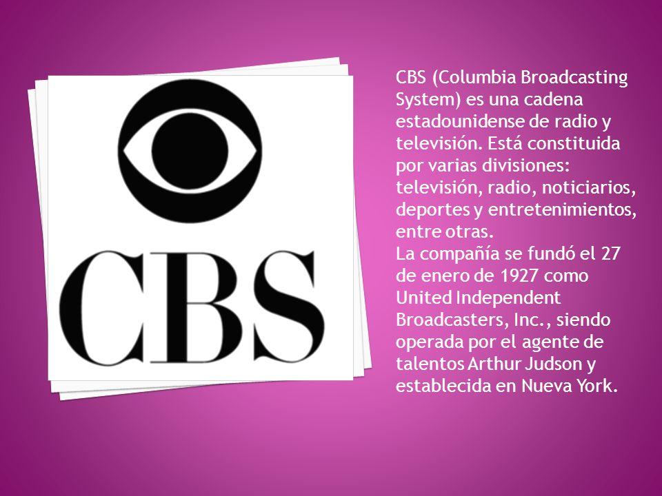 CBS (Columbia Broadcasting System) es una cadena estadounidense de radio y televisión. Está constituida por varias divisiones: televisión, radio, noticiarios, deportes y entretenimientos, entre otras.